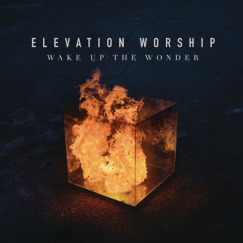 Wake Up The Wonder by Elevation Worship