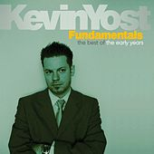 Kevin Yost Fundamentals the Best of the Early Years by Kevin Yost