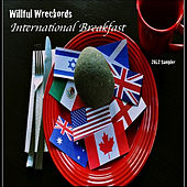 Willful Wreckords: International Breakfast by Various Artists