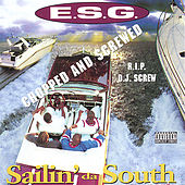 Sailin' Da South Chopped And Screwed by E.S.G.