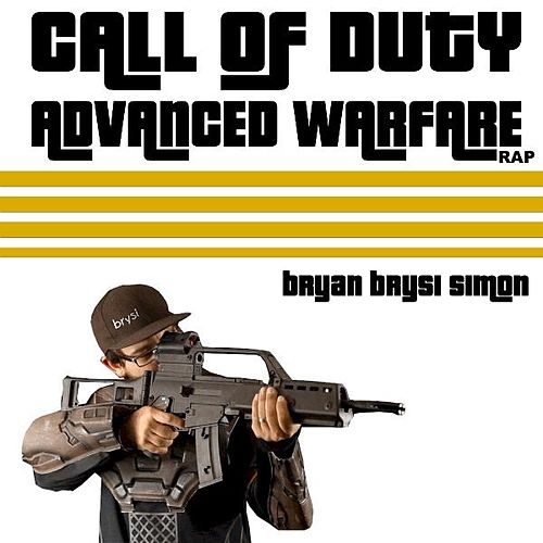 Call of Duty Advanced Warfare Rap by Bryan