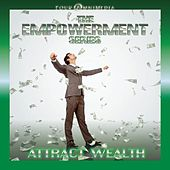 The Empowerment Series: Attract Wealth by Mind Illumin8tion