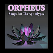 Songs for the Apocalypse by Orpheus