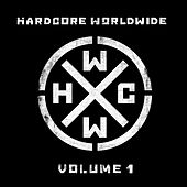 Hardcore Worldwide Vol. 1 by Various Artists