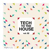Tech to the House, Vol. 02 by Various Artists