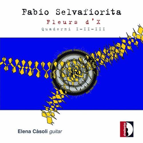 Fabio Selvafiorita: Fleurs d'X, Quaderni I - II - III by Elena Càsoli