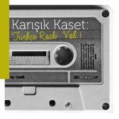 Karışık Kaset: Türkçe Rock Vol. 1 by Various Artists
