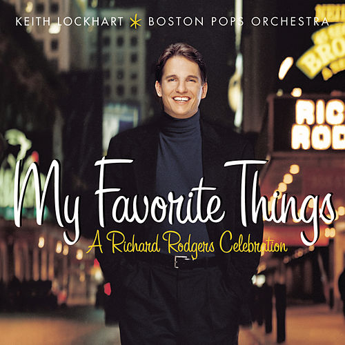 My Favorite Things: A Richard Rodgers Celebration by Keith Lockhart/Boston Pops...