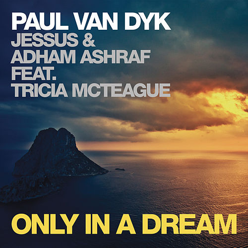 Only In A Dream von Paul Van Dyk