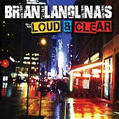 Loud & Clear by Brian Langlinais