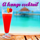 A Lounge Cocktail, Vol. 2 by Various Artists