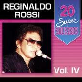 20 Super Sucessos, Vol. 4 by Reginaldo Rossi