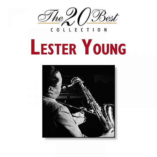 The 20 Best Collection by Lester Young