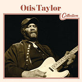 Otis Taylor Collection von Otis Taylor