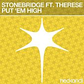 Put 'Em High by Stonebridge