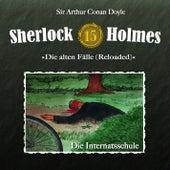 Die alten Fälle (Reloaded) - Fall 15: Die Internatsschule by Sherlock Holmes