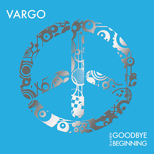 Goodbye is a New Beginning by Vargo