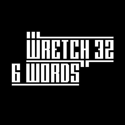6 Words by Wretch 32