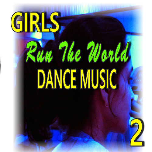 Girls Run the World: Dance Music, Vol. 2 by Linda Franks Band