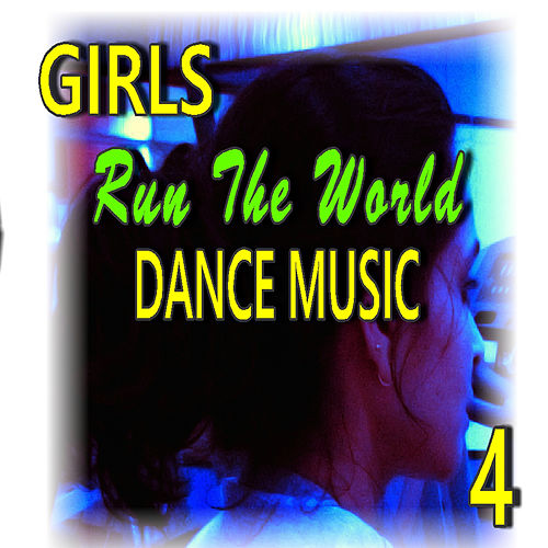 Girls Run the World: Dance Music, Vol. 4 by Linda Franks Band