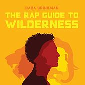 The Rap Guide to Wilderness by Baba Brinkman