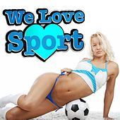 We Love Sport by Various Artists