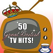 50 Great British TV Hits! by TV Theme Tune Factory