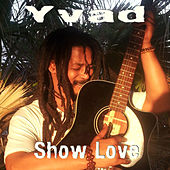Show Love by Yvad