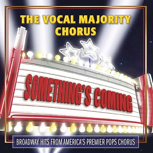 Something's Coming by The Vocal Majority Chorus