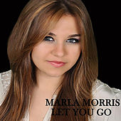 Let You Go by Marla Morris