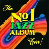 The No. 1 Jazz Album Ever von Various Artists