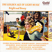 The Golden Age of Light Music: Bright and Breezy by Various Artists