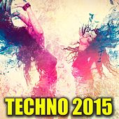 Techno 2015 by Various Artists
