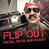 Flip Out - Metal, Rock and Sweat by Various Artists