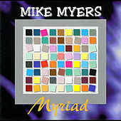 Myriad by Mike Myers