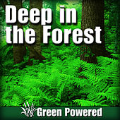 Deep in the Forest (Nature Sound) by Green Powered