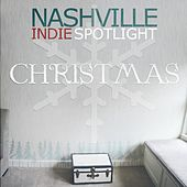 Nashville Indie Spotlight Christmas by Various Artists