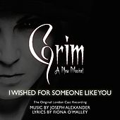 I Wished for Someone Like You (feat. Georgi Mottram & Jordan Veloso) by Original London Cast Recording