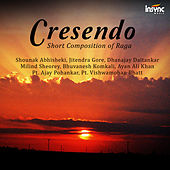 Crescendo - Short Composition of Raga von Various Artists