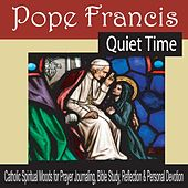 Pope Francis Quiet Time: Catholic Spiritual Moods for Prayer, Bible Study, Reflection & Personal Devotion by Robbins Island Music Group