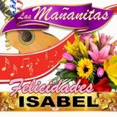 Felicidades Isabel by Las Mañanitas