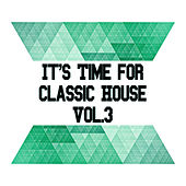It's Time for Classic House, Vol. 3 by Various Artists