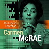 The Legend Collection: Carmen McRae by Carmen McRae