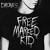 Free Marked Kid by The Drones