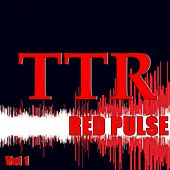 TTR Red Pulse Vol 1 - EP by Various Artists