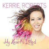 My Heart's Lifted by Kerrie Roberts