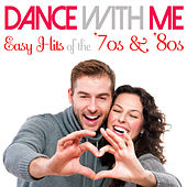 Dance with Me Easy Hits of the '70s & '80s by Various Artists