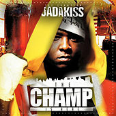 The Champ Is Here 3 by Jadakiss