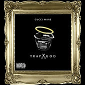 Trap God by Gucci Mane