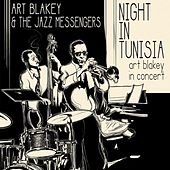 Night in Tunisia Art Blakley in Concert by Art Blakey